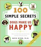 100 Simple Secrets Why Dogs Make Us Happy, David Niven, 0060858826