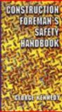 The Construction Foreman's Safety Handbook, Kennedy, George S., 0827378823