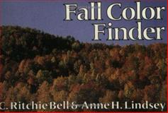 Fall Color Finder : A Pocket Guide to Autumn Leaves, Bell, C. Ritchie and Lindsey, Anne H., 0960868828