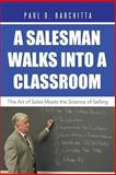 A Salesman Walks into a Classroom, Paul D. Barchitta, 149171882X