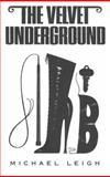 The Velvet Underground, Michael Leigh, 1902588827