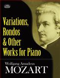Variations, Rondos and Other Works for Piano, Wolfgang Amadeus Mozart, 0486268829