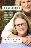 Resilience, Jessie Close and Pete Earley, 1455548820