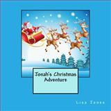 Jonah's Christmas Adventure, Lisa Jones, 1493548824