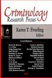 Criminology Research Focus, Froeling, Karen T., 1600218822