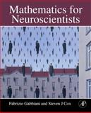 Mathematics for Neuroscientists, Gabbiani, Fabrizio and Cox, Steven James, 0123748828