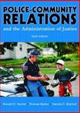 Police Community Relations and the Administration of Justice, Hunter, Ronald D. and Barker, Thomas, 013111882X