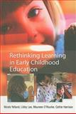 Rethinking Learning in Early Childhood Education, Yelland, Nicola and Lee, Libby, 0335228828