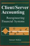 Client/Server Accounting : Reengineering Financial Systems, McKie, Stewart and Spencer, Robert H., 0471168823