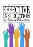 Effective Instruction for Special Education, Mastropieri, Margo A. and Scruggs, Thomas E., 0890798826