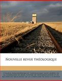 Nouvelle Revue Théologique, P Collge Philosophique Et Thologique S., 1149488824