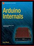 Arduino Internals, Wheat, Dale, 1430238828