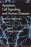Apoptosis, Cell Signaling, and Human Diseases : Molecular Mechanisms, Volume 2, , 1588298825