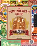 The Home Brewer's Guide to Vintage Beer, Ronald Pattinson, 1592538827