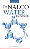 The Nalco Water Handbook, NALCO Chemical Company Staff and Flynn, Daniel, 0071548831