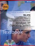 Supporting Users and Troubleshooting Desktop Applications on a Microsoft Windows XP Operating System (70-272), Microsoft Official Academic Course Staff, 0470068833