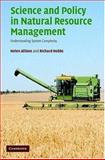 Science and Policy in Natural Resource Management : Understanding system Complexity, Allison, Helen and Hobbs, Richard, 0521858836