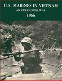 U. S. Marines in Vietnam: an Expanding War 1966, Jack Shulimson, 1482538830