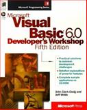Microsoft Visual Basic 6.0 Developer's Workshop Fifth Edition : Developer's Workshop, Craig, John C. and Webb, Jeff, 157231883X