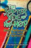 The Softer Side of Hip-Hop, Laura Haskins-Bookser, 1932538836