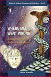 Where Medicine Went Wrong (V11), West, 9812568832