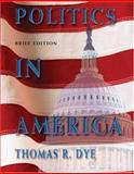 Politics in America, Dye, Thomas R., 013192883X