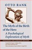 The Myth of the Birth of the Hero : A Psychological Exploration of Myth, Rank, Otto, 0801878837