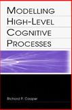 Modelling High-Level Cognitive Processes, Cooper, Richard P. and Fox, John, 080583883X