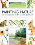 Painting Nature in Watercolor with Cathy Johnson, Cathy Johnson, 1440328838