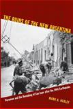 The Ruins of the New Argentina, Mark A. Healey, 0822348837