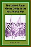 The United States Marine Corps in the First World War, Edwin N. McClellan, 0898758831
