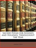 Sacred Poems for Sundays and Holidays, Throughout the Year, Harriet West, 1146458835