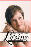 The Love of Being Loving, Donna Goddard, 1452508836