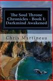 The Soul Throne Chronicles, Chris Martineau, 150056883X