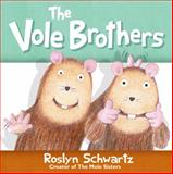 The Vole Brothers, Roslyn Schwartz, 1926818830