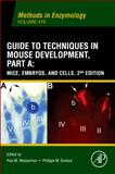 Guide to Techniques in Mouse Development, Part A : Mice, Embryos, and Cells, , 0123848830