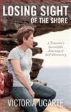 Losing Sight of the Shore, Victoria Ugarte, 0987228838