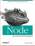 Node for Front-End Developers, Means, Garann, 1449318835