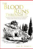 The Blood Runs Through It, Jay R. Leach, 1466908831