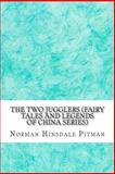 The Two Jugglers (Fairy Tales and Legends of China Series), Norman Hinsdale Pitman, 1489538836