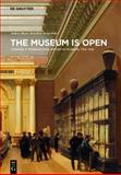 The Museum Is Open : Towards a Transnational History of Museums 1750-1940,, 311029883X