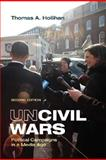 Uncivil Wars : Political Campaigns in a Media Age, Hollihan, Thomas A., 0312478836