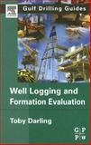 Well Logging and Formation Evaluation, Darling, Toby, 0750678836