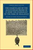 The Chartulary of the Augustinian Priory of St John the Evangelist of the Park of Healaugh, , 1108058833