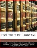 Escritores Del Siglo Xvi, Luis De León and Gregorio Mayans Y. Siscar, 1143848837
