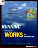 Running Microsoft Works for Windows 95 : In-Depth Reference and Inside Tips from the Software Experts, Salkind, Neil J. and Woodcock, JoAnne, 1556158831