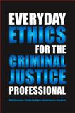 Everyday Ethics for the Criminal Justice Professional, Cheeseman, Kelly and San Miguel, Claudia, 1594608830