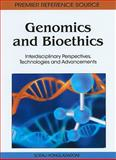 Genomics and Bioethics : Interdisciplinary Perspectives, Technologies and Advancements, Soraj Hongladarom, 1616928832