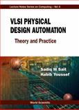 VLSI Physical Design Automation : Theory and Practice, Sait, Sadiq M. and Youssef, Habib, 9810238835