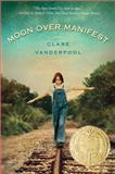 Moon over Manifest, Clare Vanderpool, 0385738838